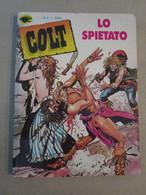 # COLT N 4 / LO SPIETATO / BARBIERI EDITORE  - OTTIMO - Prime Edizioni