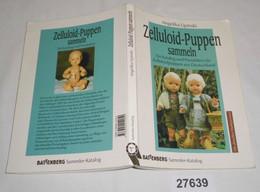 Zelluloid-Puppen Sammeln - Ein Katalog Und Preisführer Für Zelluloidpuppen Aus Deutschland (Battenberg Sammler-Katalog M - Unclassified