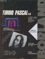 Turbo Pascal 4.0. Manuel De Référence. Version éducation. Version Pour Compatibles PC/XT, AT, PS - Borland - 1988 - Informatique