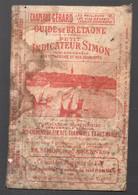 Petit Indicateur SIMON Guide De Bretagne 1907 : Chemins De Fer, Marées;tramways, Hotels Etc Etc  (PPP30676) - Europa