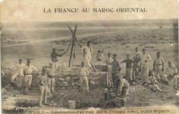 La France Au Maroc Oriental M'COUN  Construction D'un Puit Par Le 2e Genie Dans L' OUED M'COUN  Recto Verso - Altri