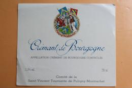 Etiquette De Vin Neuve Jamais Servie CREMANT DE BOURGOGNE Comite De La Saint Vincent Tournante De Puligny Montrachet - Bourgogne