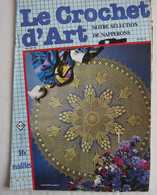 Le Crochet D'ART (magazine ) 16 Modèles - Non Classificati