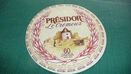 ETIQUETTE DE FROMAGE NEUVE 16 CM  PRESIDOR LE CRMEUX - Formaggio