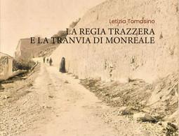 La Regia Trazzera E La Tranvia Di Monreale Copertina Flessibile – 9 Novembre 2020 Di Letizia Tomasino - Storia