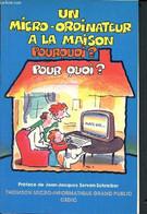 Un Micro Ordinateur A La Maison - Pourquoi? - Pour Quoi? - Dufourcq Alain, Pierre Jacques, Collectif - 1984 - Informatique