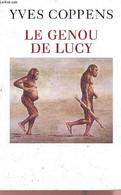 Le Genou De Lucy L'histoire De L'homme Et L'histoire De Son Histoire. - Coppens Yves - 1999 - Historia