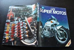 LES SUPER MOTOS Tout Terrain Dragster Grand Prix Yamaha Honda Agusta Ducati Laverda Guzzi Trial Triumph Suzuki - Moto
