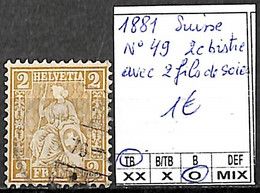 D - [840586]TB//O/Used-Suisse 1881 - N° 49, 2c Bistre Avec 2 Fils De Soies - Usati