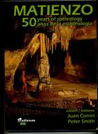 Livre Book Matienzo: 50 Years Of Speleology: 50 Anos De Espeleologia – 1 Juillet 2010, Grottes Espagne, Speleologie - Europa