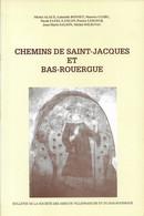 CHEMINS DE SAINT JACQUES ET BAS ROUERGUE. Bulletin Des Amis De Villefranche 1993 - Languedoc-Roussillon