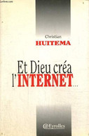 Et Dieu Créa L'Internet - Huitema Christian - 1995 - Informatique