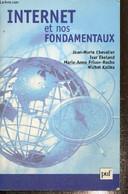Internet Et Nos Fondamentaux - Chevalier J.-M., Ekeland I., Frison-Roche M.-A.,.. - 2000 - Informatique