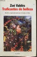 Traficantes De Belleza - Hombres Y Mujeres Por El Cuerpo Y El Alma - Valdès Zoé - 1998 - Cultural