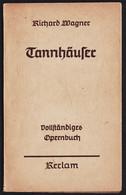 Reclam Heft  -  Opernbuch Tannhäuser  -  Von Richard Wagner  -   1940 - Old Books