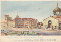 UDINE-BIRRERIA RISTORANTE=MORETTI=-CARTOLINA NON VIAGGIATA-1940-1950 - Udine