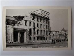 ALLEMAGNE - BERLIN - 1945 Reichklanzlei - Wilhelm-Platz - Andere