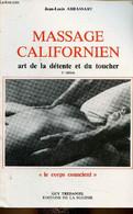 """Massage Californien. Art De La Détente Et Du Toucher. 2e édition (Collection """"Le Corps Conscient"""") - Abrassart Jean-Loui - Libri"""