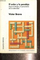 El Orden Y La Paradoja - Jorge Luis Borges Y El Pensamiento De La Modernidad - Bravo Victor - 2004 - Cultural