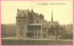 C.P. Pepinster  = Château  De  CHETI-FONTAINE - Pepinster