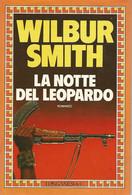 ZA18013 - WILBUR SMITH : LA NOTTE DEL LEOPARDO - Grandi Autori