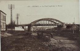 SEDAN --.Le Pont  Supérieur à Torcy - Sedan
