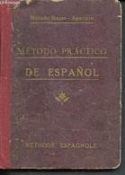 Metodo Pratico De Espanol - Metodo Masse-aparicio - Méthode Espagnole - Prononciation Figuree, Exercices De Lecture.... - Cultural