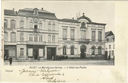 Aalst Alost Le Marché Aux Herbes (au Houblon) Hopmarkt L'Hôtel Des Postes 1901 Postkantoor Spoorwegkantoor Spaarkas - Aalst