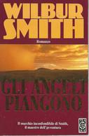 ZA18007 - WILBUR SMITH : GLI ANGELI PIANGONO - Grandi Autori