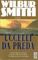 ZA18006 - WILBUR SMITH : UCCELLI DA PREDA - Grandi Autori