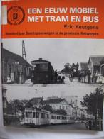 Een Eeuw Mobiel Met Tram En Bus. Provincie Antwerpen - Other