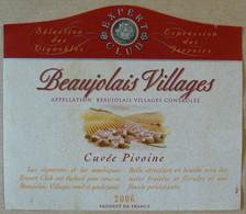 Beaujolais Villages, Cuvée Pivoine, Expert Club, Année 2006, TB. - Beaujolais