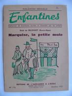 Enfantines N° 173  ** Marquise , La Petite Mule  ** école De Selonnet Basses Alpes 1952 - 6-12 Ans