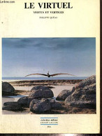 """Le Virtuel - Vertus Et Vertiges (Collection """"Milieux"""") - Quéau - 1993 - Informatique"""