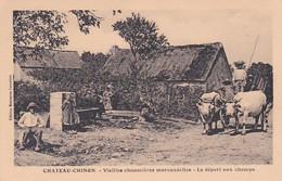 279542Chateau Chinon, Vieilles Chaumieres Morvandelles Le Départ Aux Champs (voir Coins) - Chateau Chinon