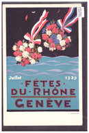 GENEVE - FÊTES DU RHÔNE 1929 - TB - GE Genève