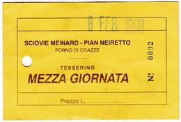 SKIPASS ABBONAMENTO MEZZA GIORNATA SCIOVIE MEINARD PIAN NEIRETTO FORNO DI COAZZE 1998 - Toegangskaarten