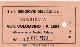 SKIPASS ABBONAMENTO GIORNALIERO SEGGIOVIE DELL'AQUILA ALPE COLOMBINO 1990 - Toegangskaarten