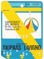 SKIPASS ABBONAMENTO VALTELLINA LIVIGNO CAMPIONATI DEL MONDO 1985 - Toegangskaarten