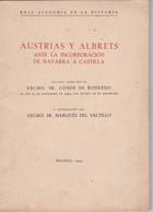 Austria Y Albrets -1944-Madrid -Réal Acadélia De La Historia-92pages Et Gravure De Jeanne D'Albret. - Cultural