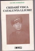 Jaume Sorribas- Cridaré Visca Catalunya LLiure..Barcelone-1988-(244 Pages En Catalan- - Cultural