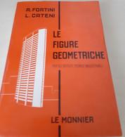 Le Figure Geometriche Manuale Di Geometria Ad Uso Degli Istituti Tecnici Industriali Di R. Fortini - L. Cateni - Matematica E Fisica