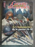Gazette Des Armes Hors Serie  Les Baionnettes De La Guerre 14-18 - Blankwaffen