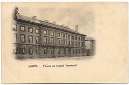 Arlon - L'Hôtel Du Conseil Provincial - Arlon
