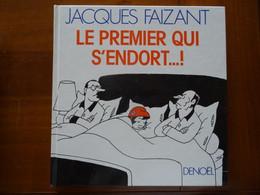 Rare LivreLe Premier Qui S'endort Illustré Dédicace Signature De Jacques Faizant Pour Jean Et Camille Dutourd Académie - Libri Con Dedica