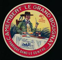 Etiquette Fromage Camembert Le Grand Bougnat 40%mg Fabriqué Dans Le Centre - Formaggio