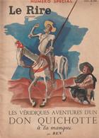 REVUE LE RIRE N° SPECIAL LES VERIDIQUES AVENTURES D'UN DON QUICHOTTE A LA MANQUE PAR BEN 12 PAGES 23.5 SUR 31 CM . - 1900 - 1949