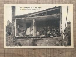 Caen 1944 1945 12 Rue Basse Il Faut Bien Habiter Quelque Part ! - Caen