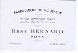 CARTE De COMMERCE - CHARENTE-MARITIME - PONS - Rémy BERNARD - Fabrication De Mousseux - Format 8 / 12 - Cartes De Visite