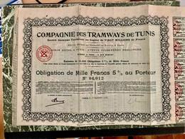 COMPAGNIE  Des  TRAMWAYS  De  TUNIS  --------- Obligation  De  1.000 Frs  5% - Railway & Tramway